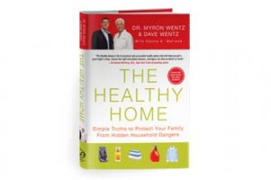 The Healthy Home by Dave Wentz and Dr. Myron Wentz
